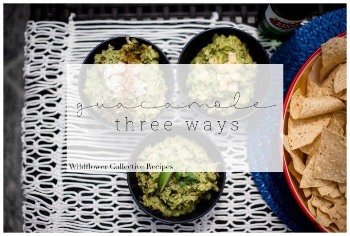 Guacamole 3 Ways