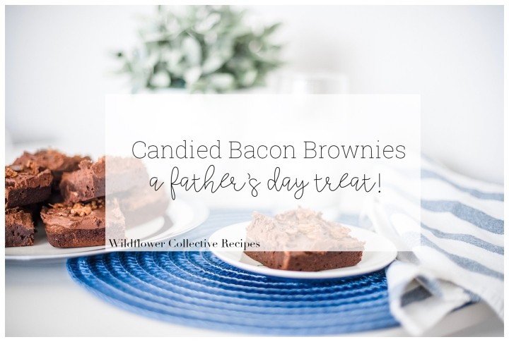 Candied Bacon Brownies – A Father's Day Treat!
