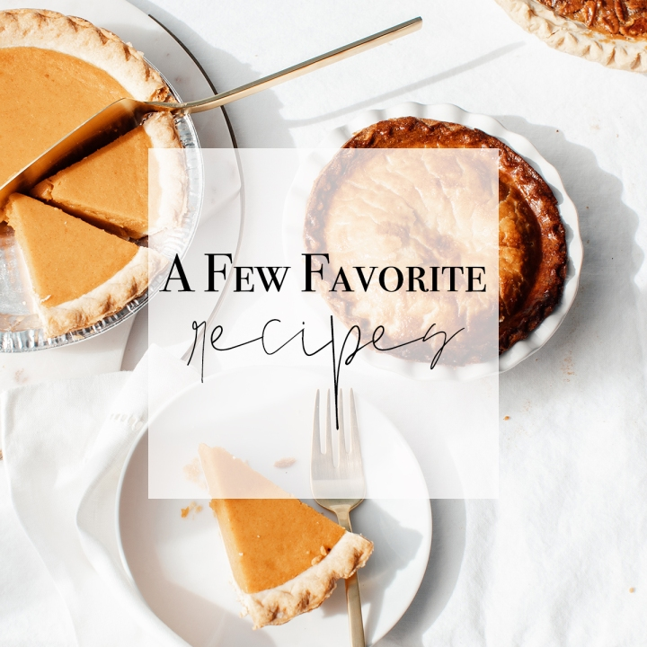 A Few Favorite Holiday Recipes