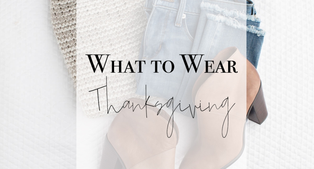 What to Wear: Thanksgiving