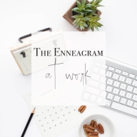 Putting the Enneagram to WORK