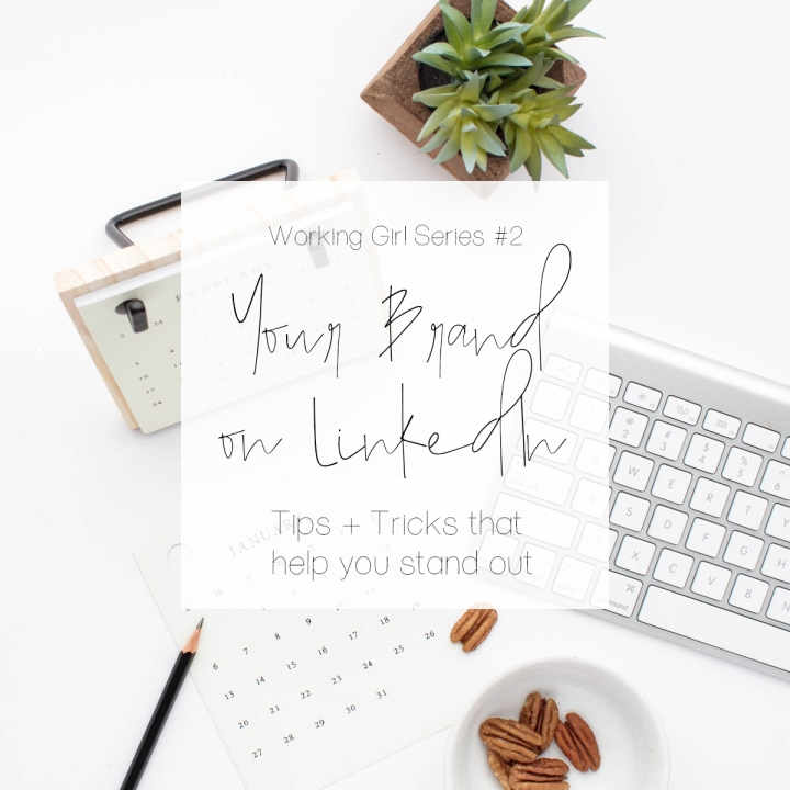 Working Girl Series: Your Brand on LinkedIn