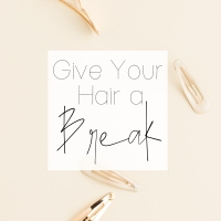 How I Gave My Hair A Break (and how you can too)
