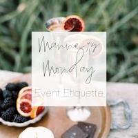 Manners Monday - Event Guest Etiquette